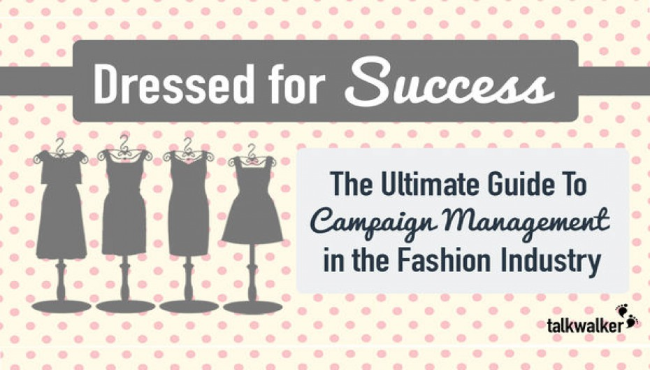 Dressed for Success: The Ultimate Guide to Campaign Management in the Fashion Industry