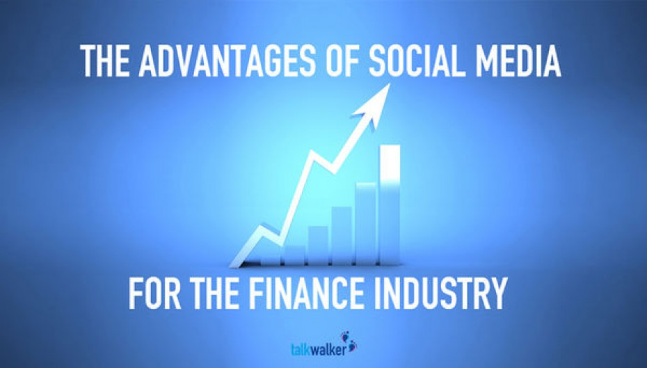 The Advantages of Social Media for the Finance Industry
