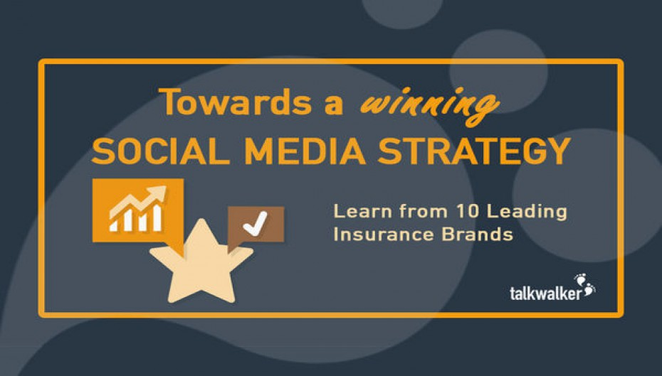 Towards a Winning Social Media Strategy: Learning from 10 Leading Insurance Brands