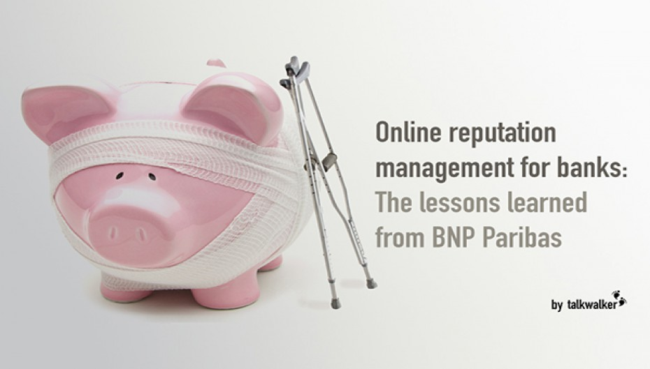 Online Reputation Management for Banks: The Lessons Learned from BNP Paribas