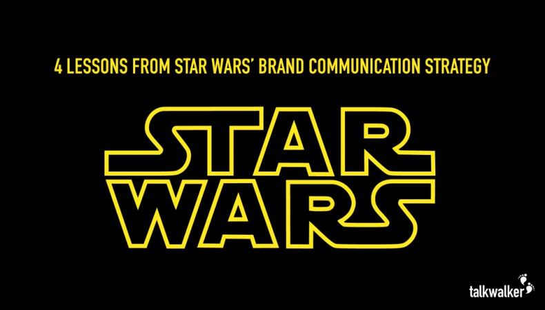 May the Force be with you: 4 Lessons from Star Wars' Brand Communication Strategy