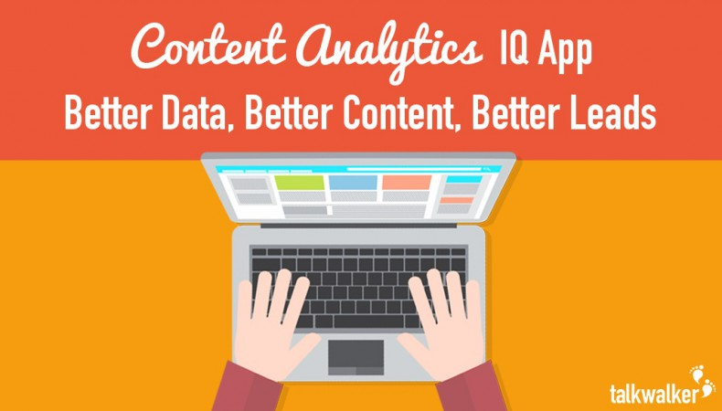 Introducing the Content Analytics IQ App: Better Data, Better Content, Better Leads