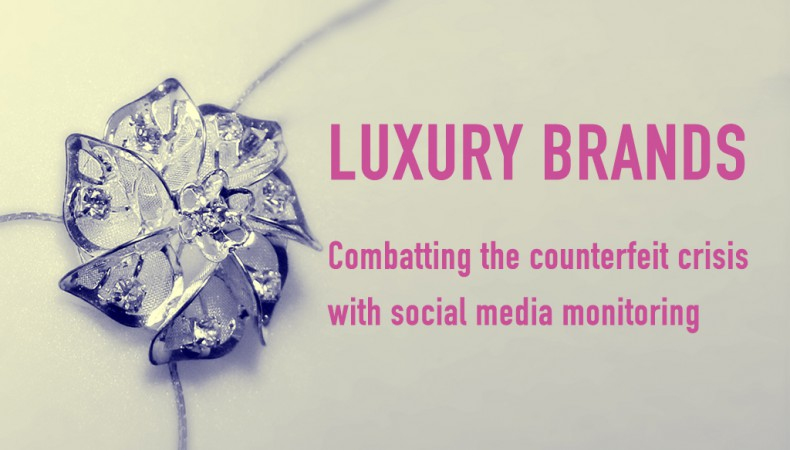 Combatting the Luxury Counterfeit Crisis with Social Media Monitoring.