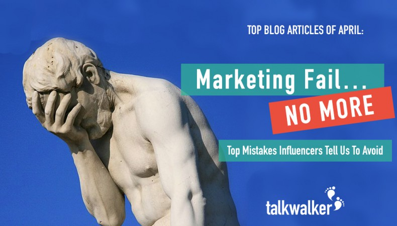 Marketing Fail… No More: Top Mistakes Influencers Tell Us To Avoid