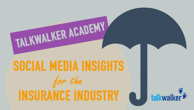 Talkwalker Academy: Social Media Monitoring for the Insurance Industry