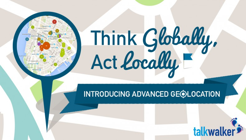 Think Globally, Act Locally: Introducing Advanced Geolocation