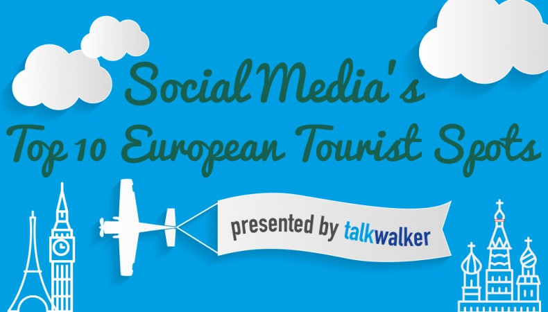 10 Top European Tourist Spots Ranked According to Social Media