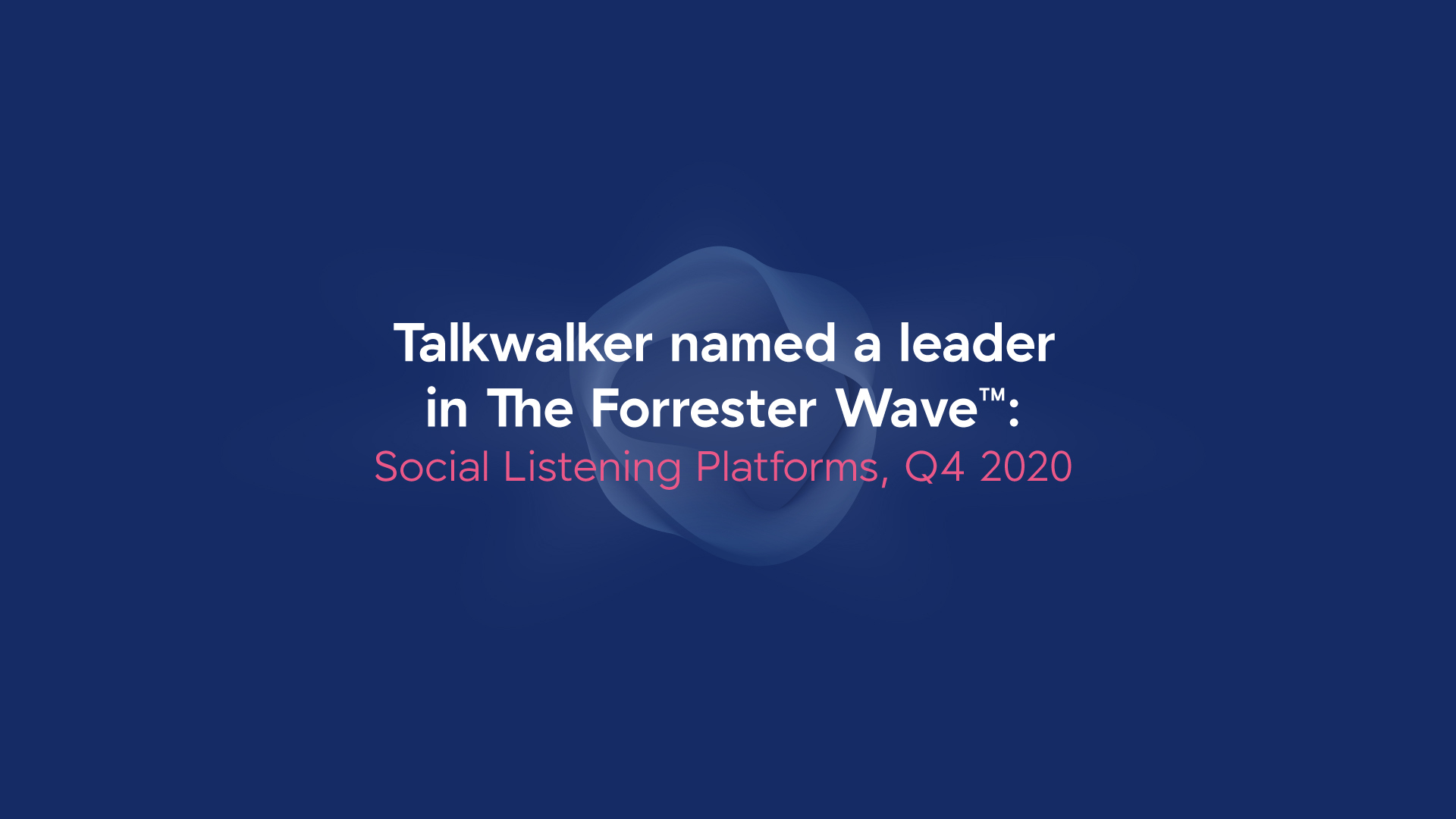 The Forrester Wave - Social Listening Platforms, Q4 2020 - Talkwalker a Leader