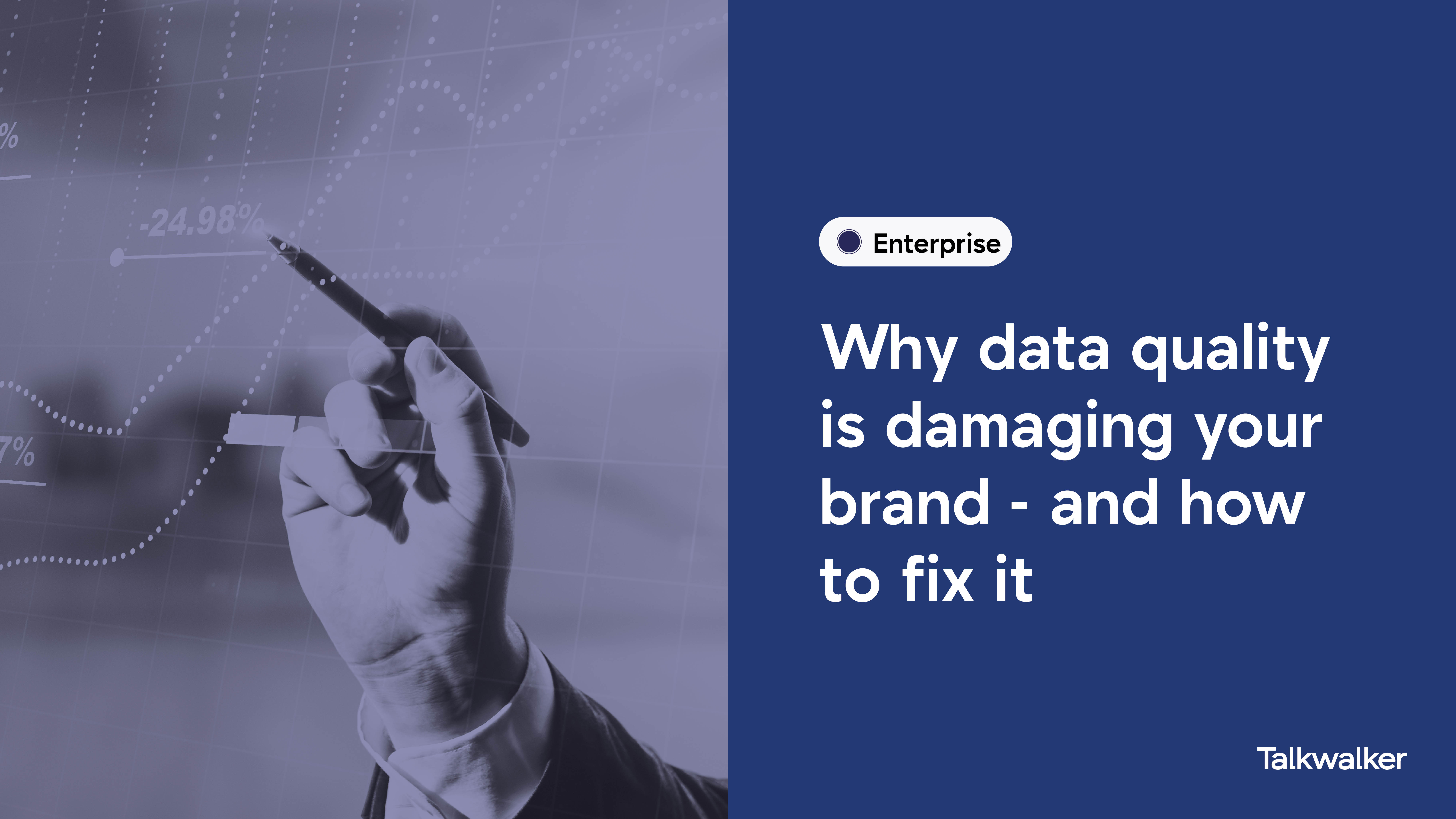 Why data quality is damaging your brand - and how to fix it
