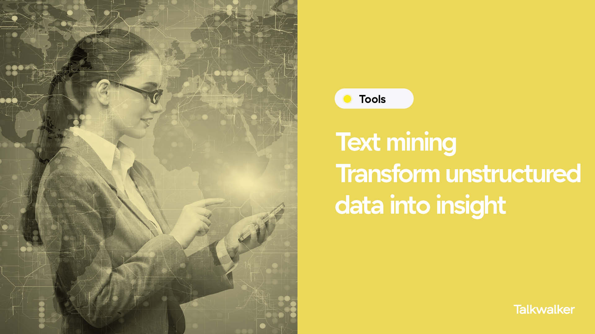 Text mining. Transform unstructured data into insights. Person using smartphone, with world map behind and numerous data points mapped.