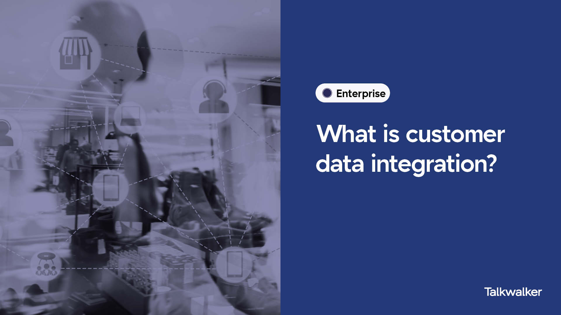 Title - What is customer data integration? Category - Enterprise. Shadow of a human figure with various images representing customer touchpoints with a company.