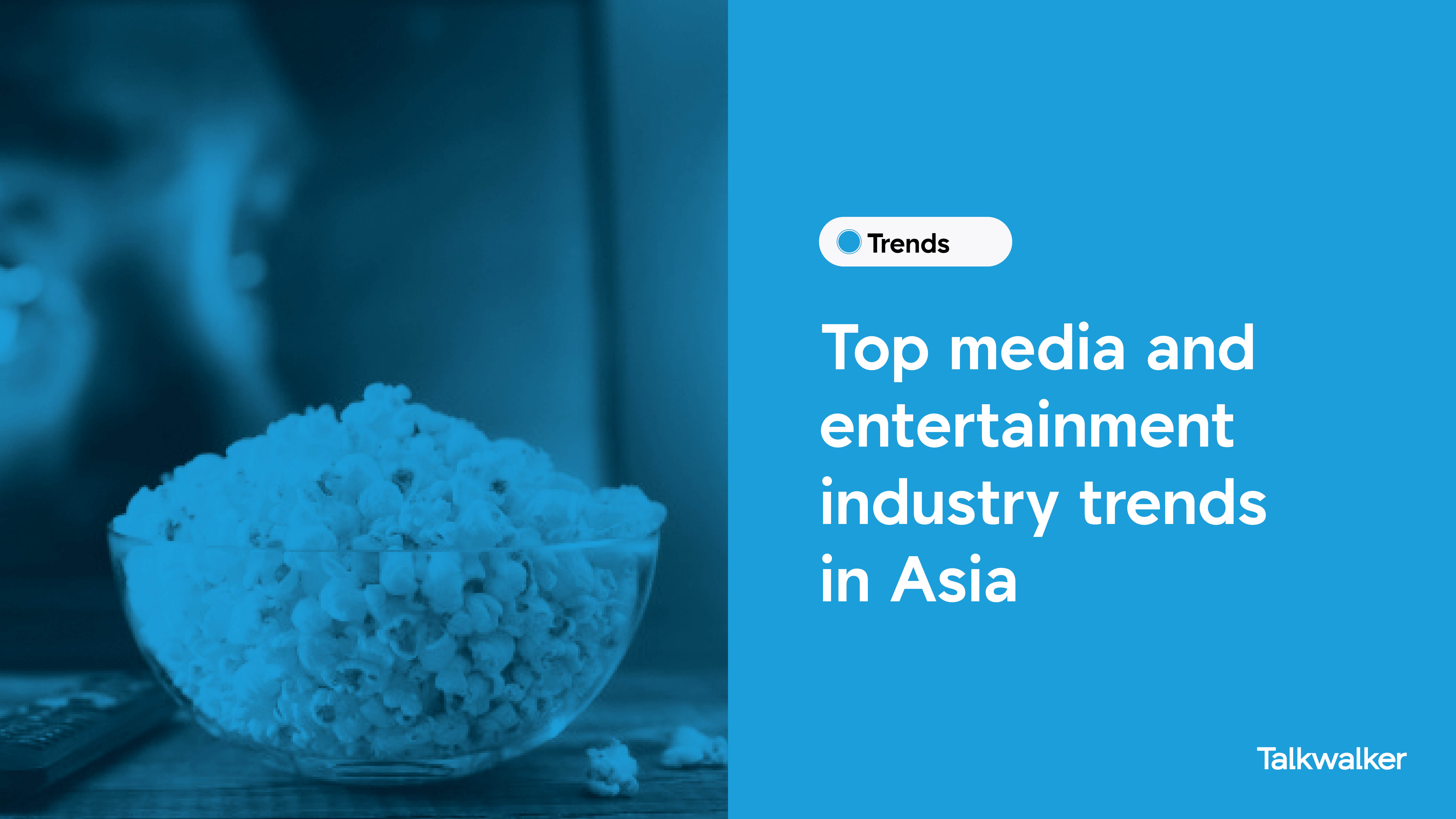 Top media and entertaiment industry trends  in Asia