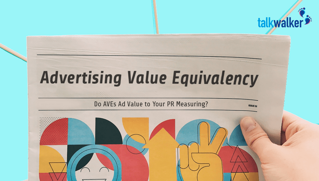 Advertising Value Equivalency: Do AVEs Ad Value To Your PR Measuring?