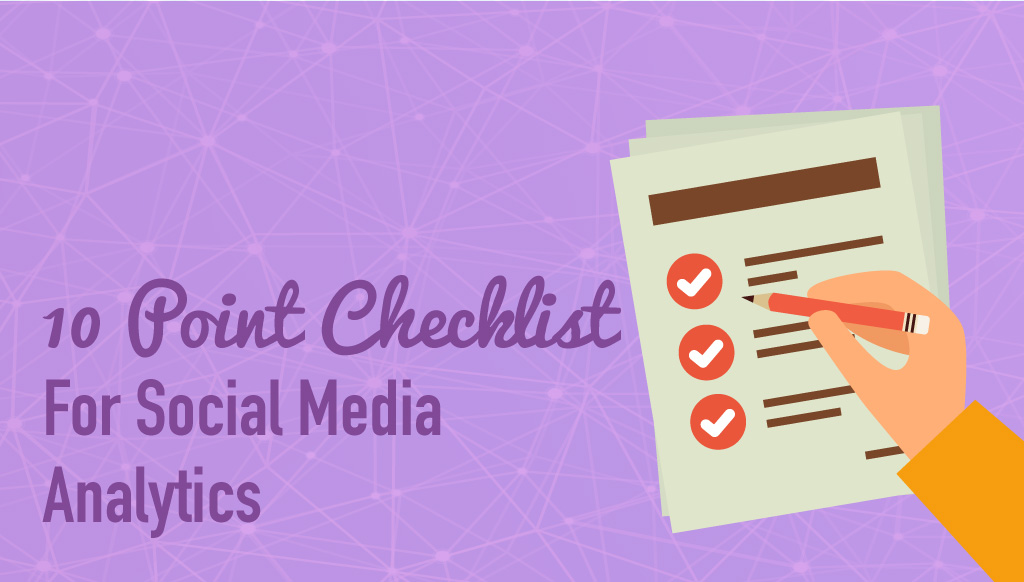 The 10 Point Checklist for Effective Social Media Analytics (with Infographic)