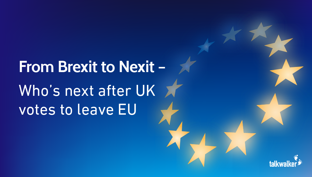 From Brexit to Nexit – Who's Next After UK Votes to Leave EU