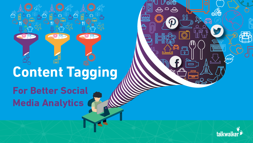 Content Tagging For Better Social Media Analytics