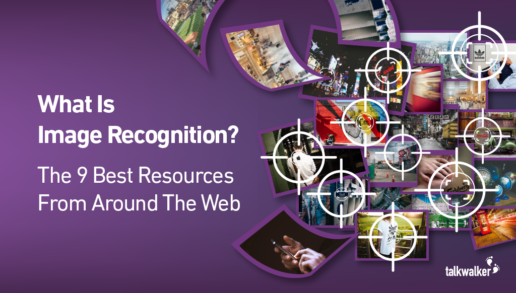 What Is Image Recognition? The 9 Best Resources From Around The Web