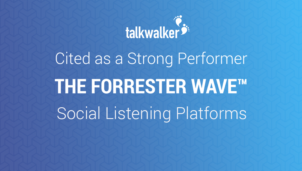 The Forrester Wave™: Social Listening Platforms, Q3 2018 - Talkwalker a Strong Performer