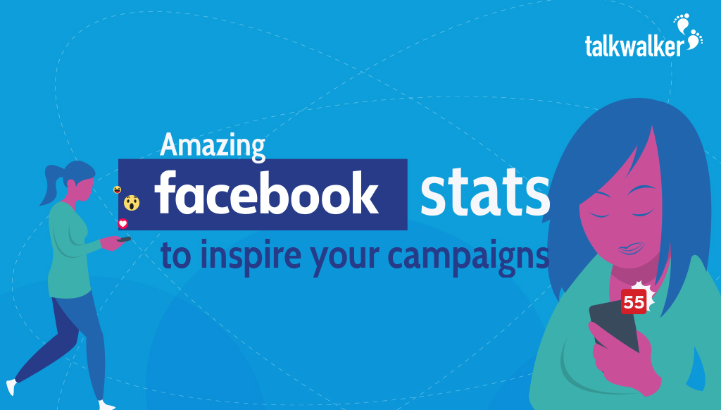 40 amazing Facebook stats to inspire your campaigns