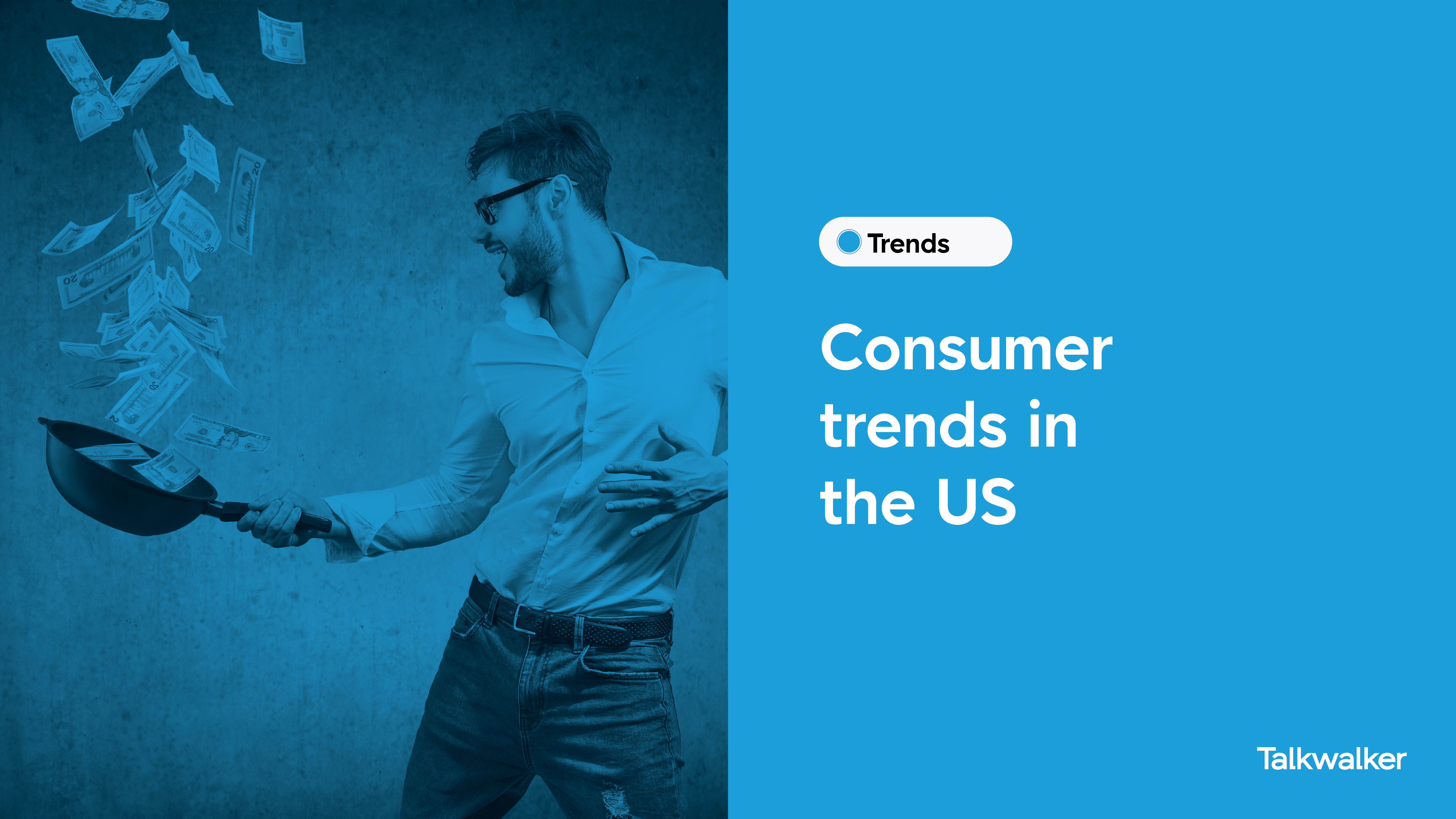 """The image reads """"Consumer trends in the US"""" and shows a man cooking over a frying pan with dollar bills raining down, meant to represent the US economy which is about to start heating up."""