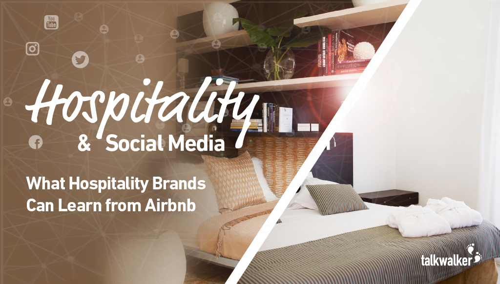 Hospitality & Social Media: What Hospitality Brands Can Learn From Airbnb