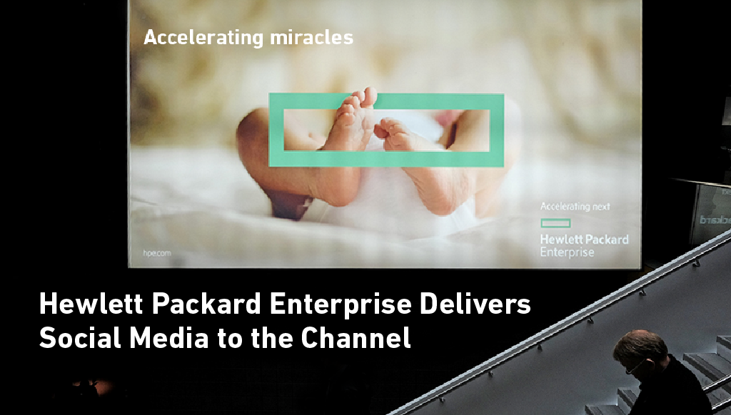 Hewlett Packard Enterprise Delivers Social Media to the Channel
