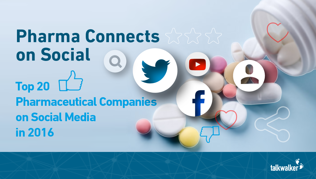 Pharma Connects on Social: Top 20 Pharmaceutical Companies on Social Media in 2016