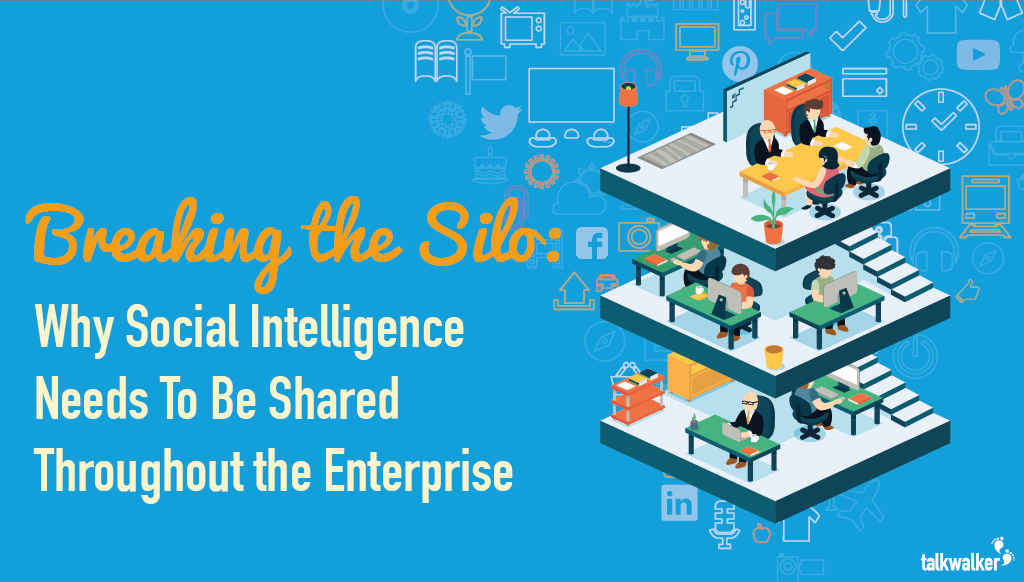 Why Social Intelligence Needs to be Shared Throughout the Enterprise