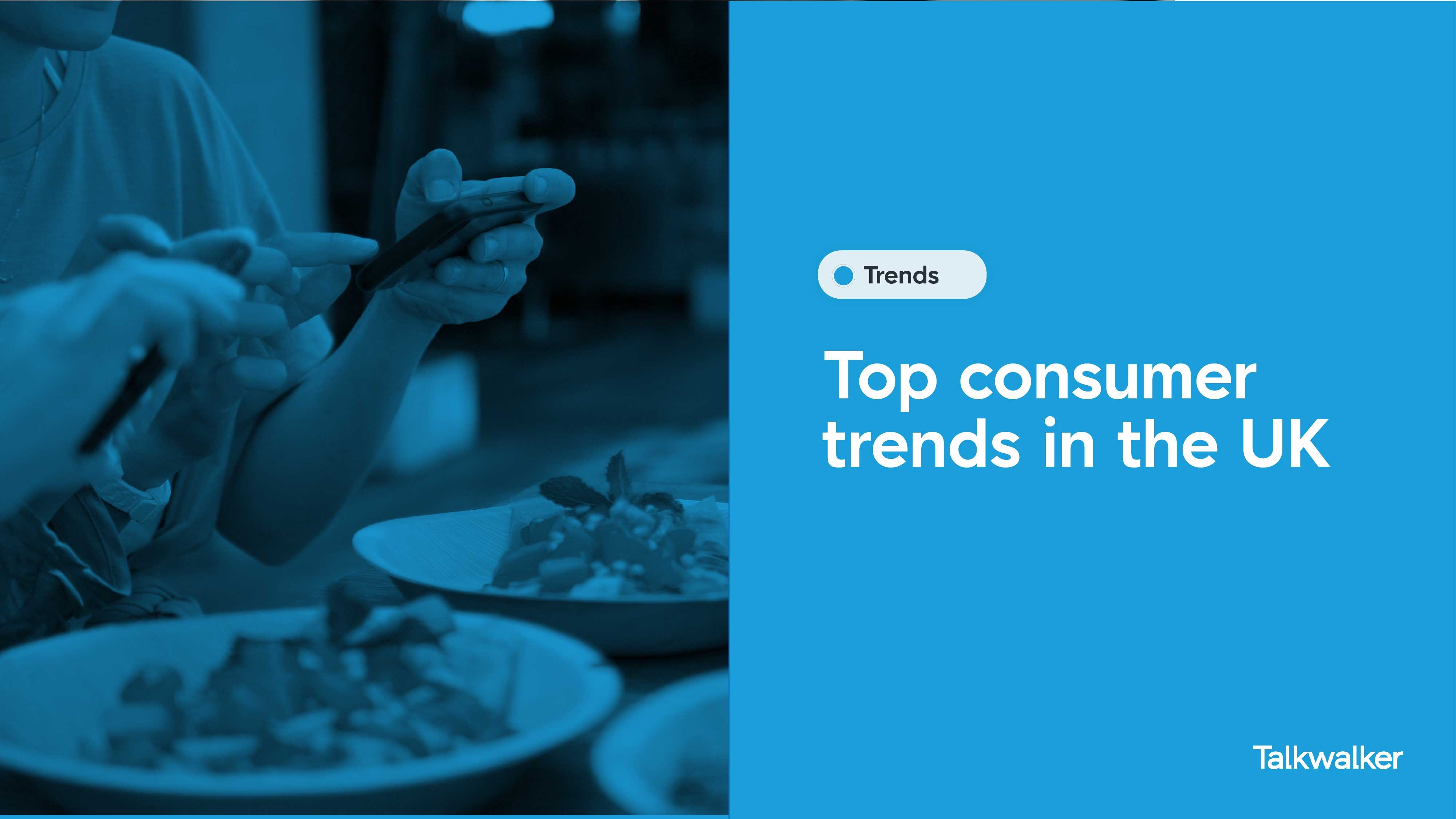 Top Consumer Trends in the UK