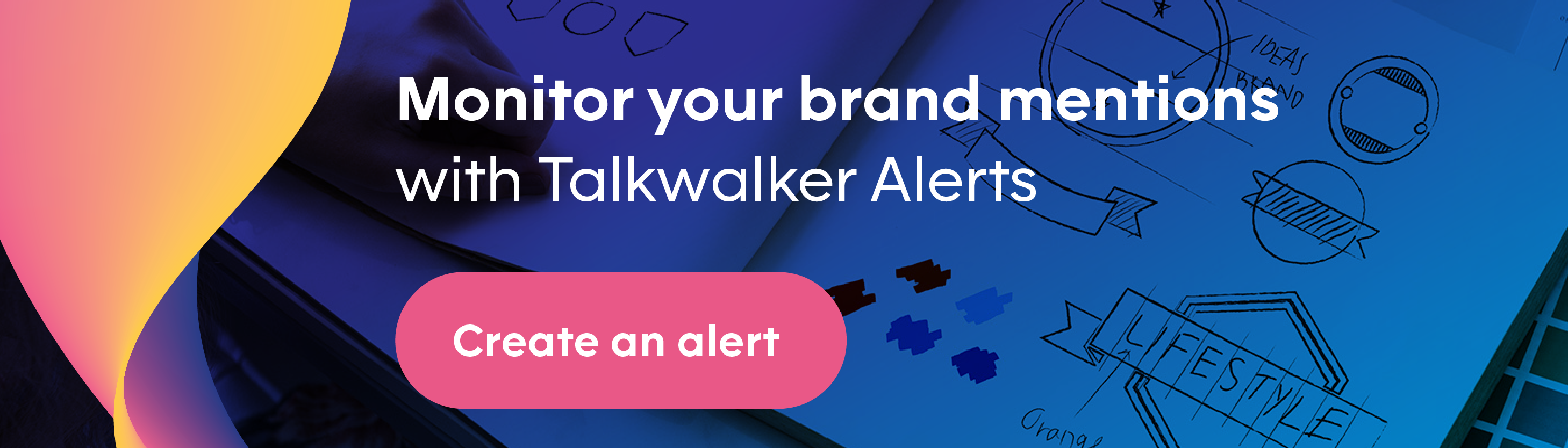 Monitor brand mentions via Talkwalker Alerts