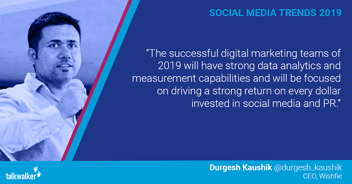Social media trends 2019 Durgesh Kaushik