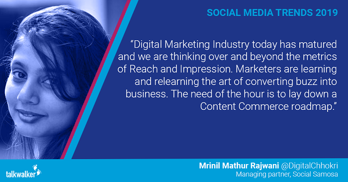 Social media trends 2019 Mrinil Mathur Rajwani