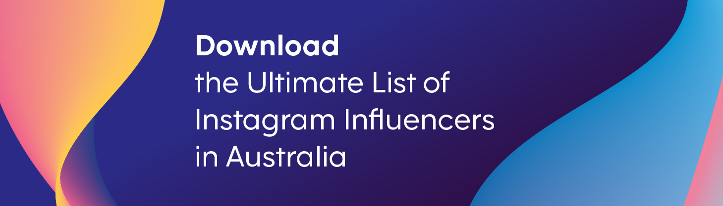 The ultimate list of Instagram influencers in Australia