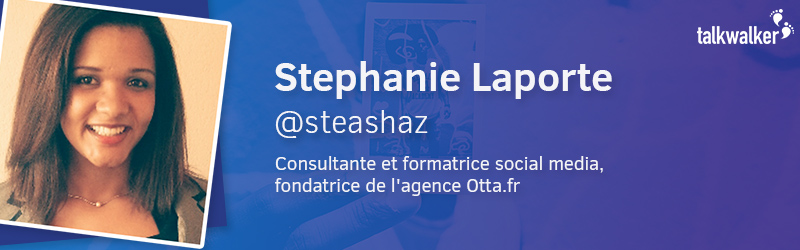 Stéphanie Laporte tendances 2017 Talkwalker social media experts